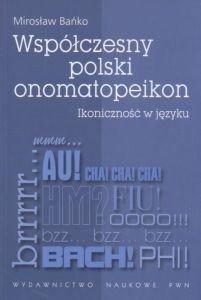Współczesny polski onomatopeikon Mirosław Bańko
