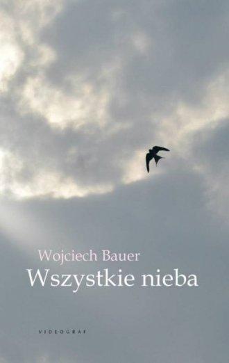 Wszystkie nieba Wojciech Bauer