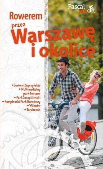 Rowerem przez Warszawę i okolice