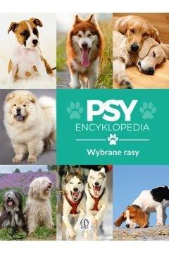 Psy wybrane rasy Encyklopedia Agnieszka Nojszewska