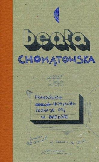 Prawdziwych przyjaciół poznaje się w Bredzie Beata Chomątowska