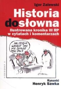 Historia dosłowna Ilustrowana kronika III RP w cytatach i komentarzach Igor Zalewski