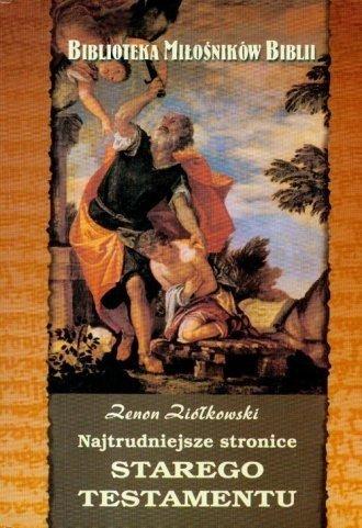 Najtrudniejsze stronice Starego Testamentu Zenon Ziółkowski