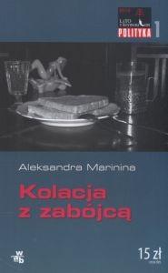 Kolacja z zabójcą Aleksandra Marinina