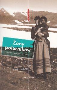 Żony polarników Siedem niezwykłych historii Kari Herbert