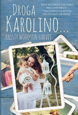 Droga Karolino Kristy Woodson Harvey