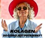 Do czego jest nam potrzebny kolagen?