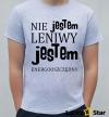 Koszulka Męska Nie jestem leniwy...