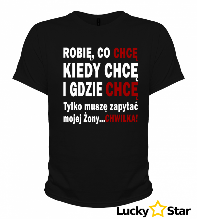 Koszulka męska Robię co chcę!