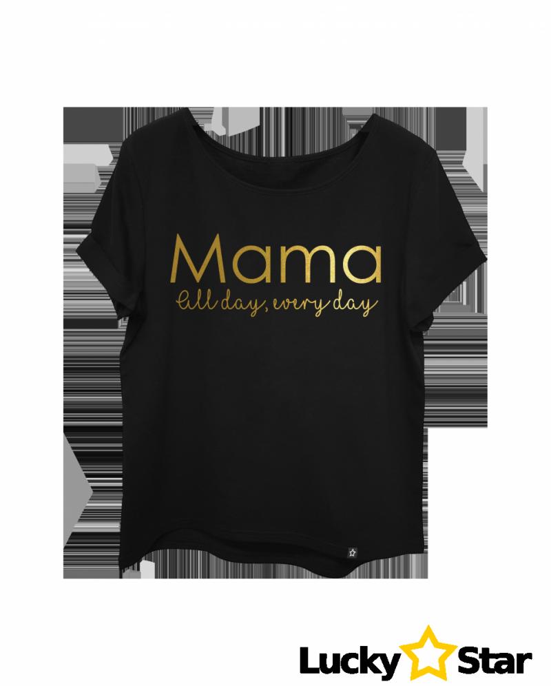 Koszulka damska Mama all day, every day