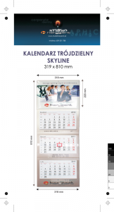Kalendarz trójdzielny SKYLINE, z wypukłą główką, bez koperty, druk jednostronny kolorowy (4+0), główka kaszerowana + folia błysk, podkład z lakierem dyspersyjnym, główka - kreda mat 300 g, podkład - karton 300 g, 3 bloki kalendarium, okienko - 900 szt.