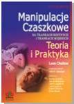 Manipulacje Czaszkowe na Tkankach Kostnych i Tkankach Miękkich, Teoria i Praktyka