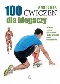 100 ćwiczeń dla biegaczy anatomia