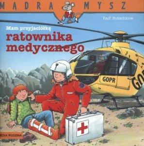 Mam przyjaciółkę ratownika medycznego Mądra Mysz