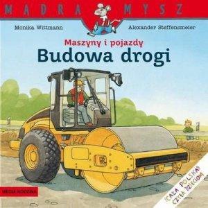 Budowa drogi maszyny i pojazdy Mądra Mysz