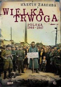 Wielka trwoga Polska 1944 -1947 ludowa reakcja na kryzys