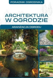 Architektura w ogrodzie aranżacja ogrodu