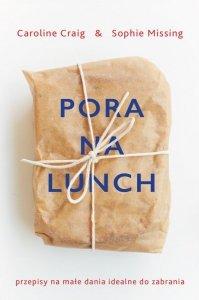 Pora na lunch małe dania do zabrania