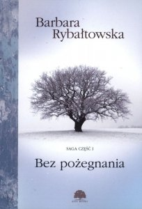 Bez pożegnania saga część 1 wyd. 5