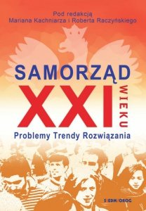 Samorząd XXI wieku problemy trendy rozwiązania