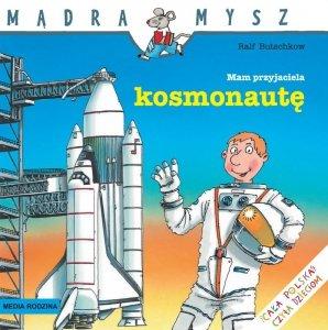 Mam przyjaciela kosmonautę Mądra Mysz