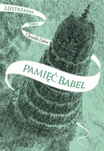 Pamięć Babel. Lustrzanna. Tom 3