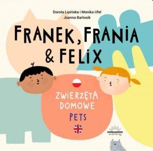 Zwierzęta domowe. Franek, Frania i Felix