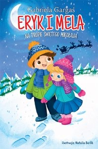 Eryk i Mela na tropie Świętego Mikołaja