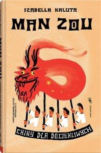 Man Zou. Chiny dla dociekliwych. Świat dla dociekliwych wyd. 2