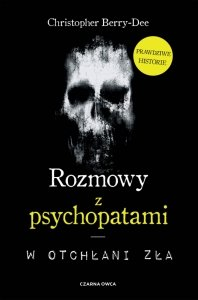 Rozmowy z psychopatami. W otchłani zła