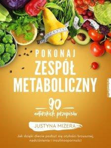 Pokonaj zespół metaboliczny. 170 autorskich przepisów