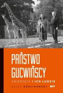Państwo Gucwińscy. Zwierzęta i ich ludzie