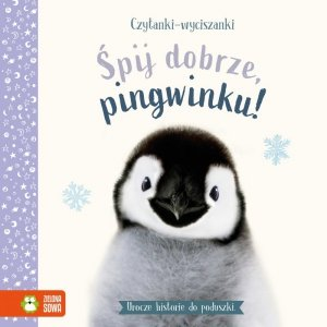 Śpij dobrze, pingwinku. Czytanki-wyciszanki