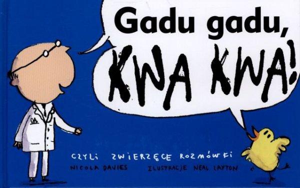 Gadu gadu kwa kwa czyli zwierzęce rozmówki