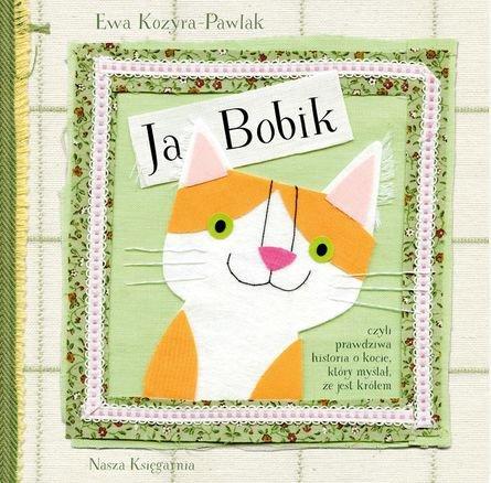 Ja bobik czyli prawdziwa historia o kocie który myślał że jest królem