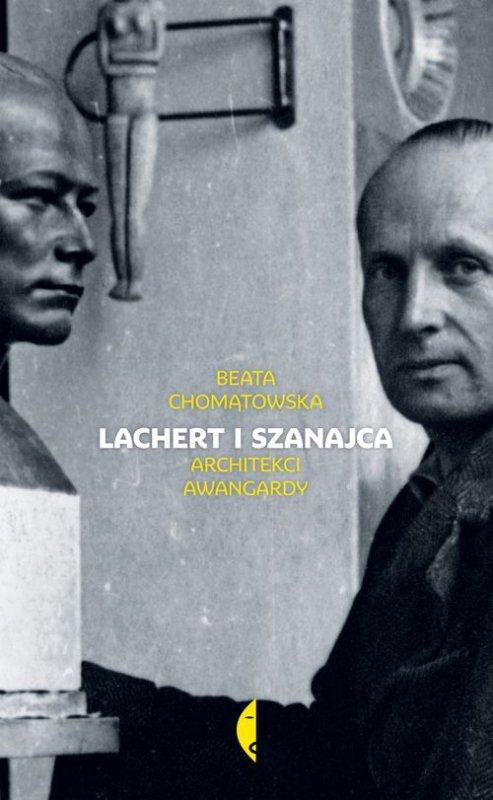 Lachert i szanajca architekci awangardy wyd. 1