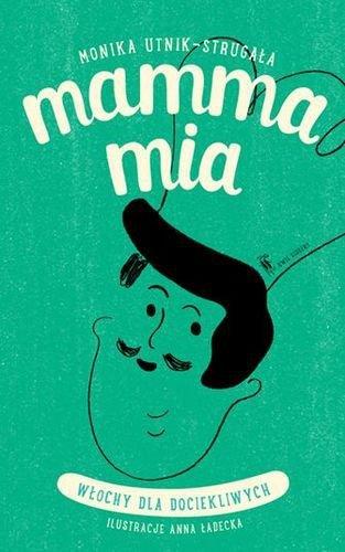 Mamma Mia. Włochy dla dociekliwych. Świat dla dociekliwych
