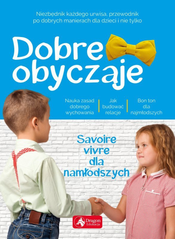 Dobre obyczaje dla dzieci savoire vivre dla najmłodszych