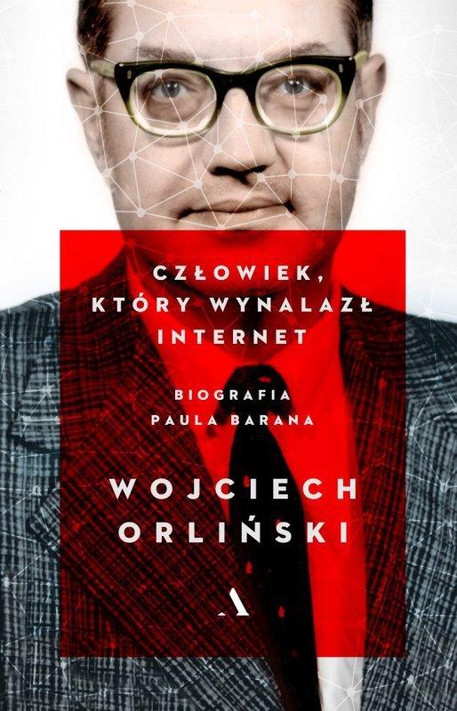 Człowiek który wynalazł internet biografia paula barana