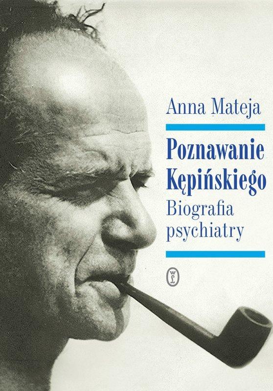 Poznawanie kępińskiego biografia psychiatry