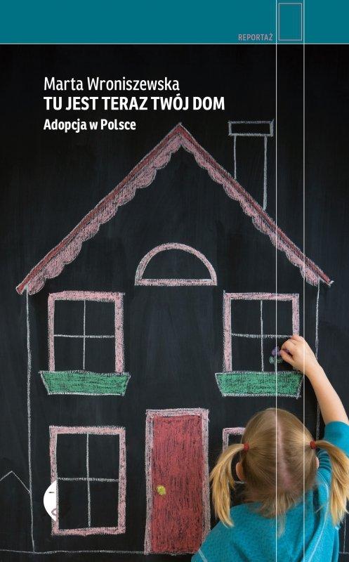 Tu jest teraz twój dom. Adopcja w Polsce