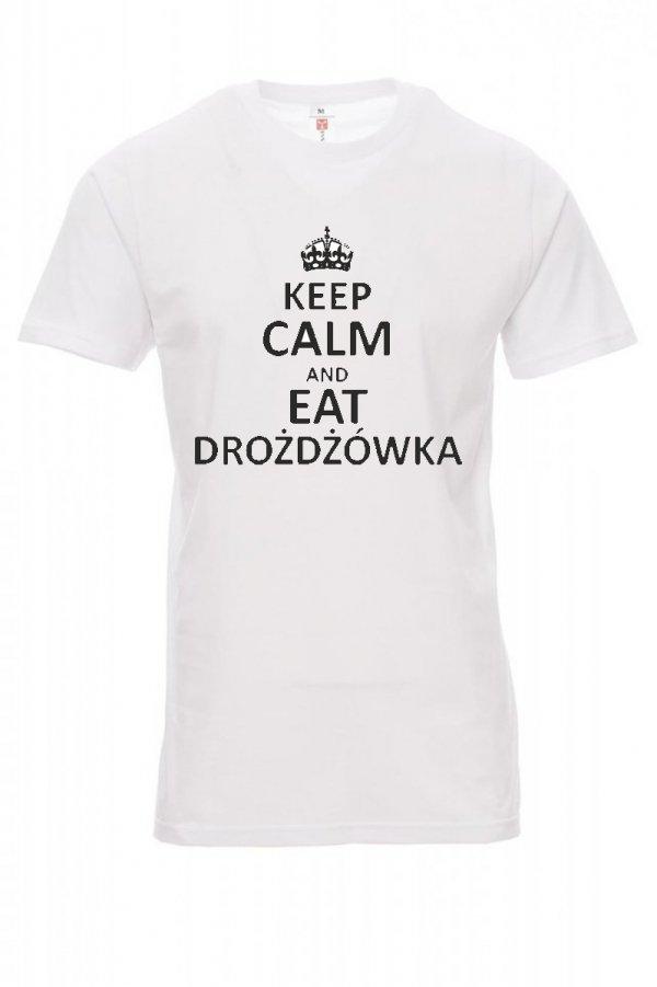 Koszulka biała - znakowanie - KEEP CALM AND EAT DROŻDŻÓWKA