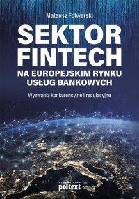 Sektor FinTech na europejskim rynku usług bankowych