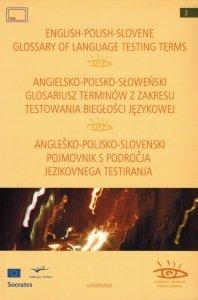 Angielsko-polsko-słoweński glosariusz terminów z zakresu testowania biegłości językowej