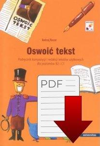 Oswoić tekst. Podręcznik kompozycji i redakcji tekstów użytkowych dla poziomu B2 i C1 EBOOK