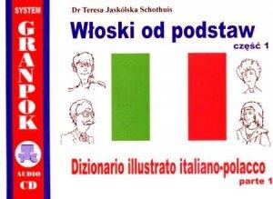 Włoski od podstaw 1. Ilustrowany słownik włosko-polski z płytą CD
