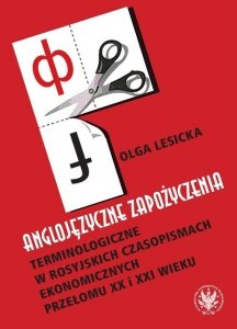 Anglojęzyczne zapożyczenia terminologiczne w rosyjskich czasopismach ekonomicznych przełomu XX i XXI