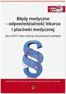 Błędy medyczne - odpowiedzialność lekarza i placówki medycznej
