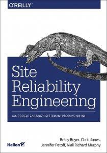 Site Reliability Engineering Jak Google zarządza systemami producyjnymi