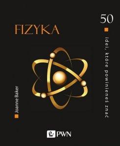 50 idei, które powinieneś znać Fizyka